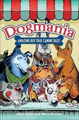 Dogmania: Amazing But True Canine Tales als Taschenbuch
