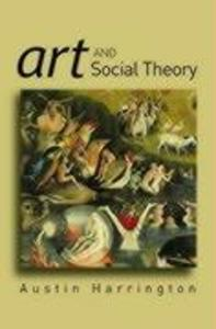 Art and Social Theory: Sociological Arguments in Aesthetics als Buch
