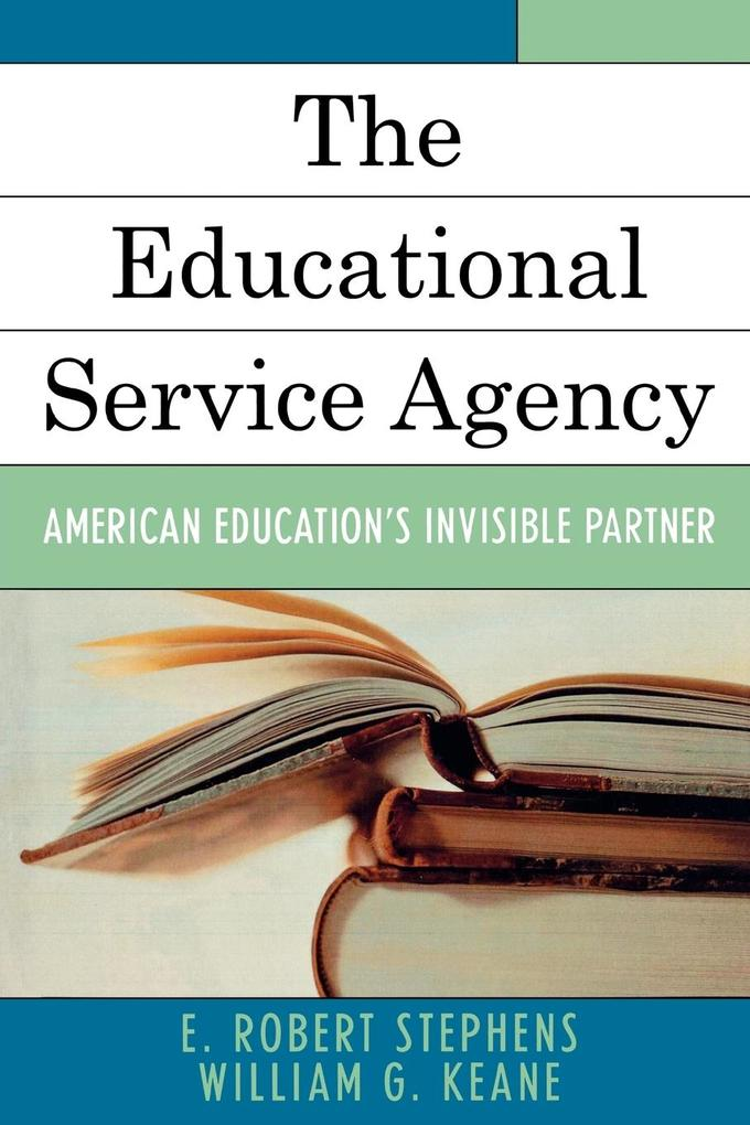 The Educational Service Agency: American Education's Invisible Partner als Taschenbuch