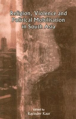 Religion, Violence and Political Mobilisation in South Asia als Taschenbuch