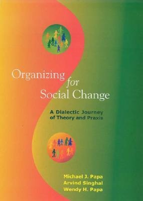 Organizing for Social Change: A Dialectic Journey of Theory and Praxis als Buch