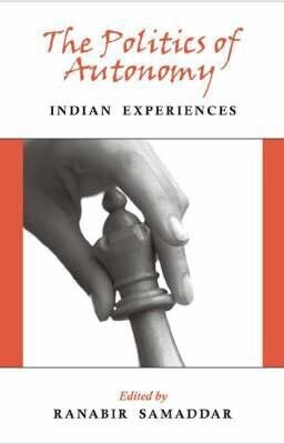 The Politics of Autonomy: Indian Experiences als Buch