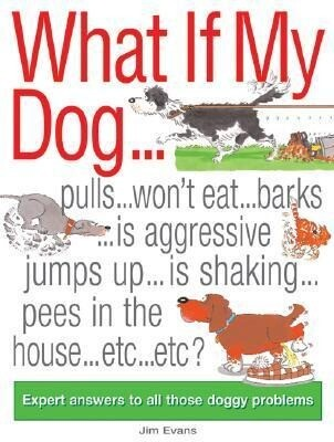 What If My Dog...?: Expert Answers to All Those Doggy Problems als Taschenbuch