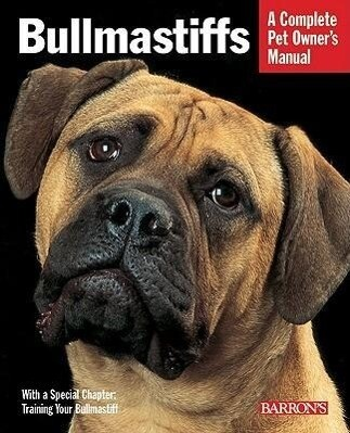 Bullmastiffs: Everything about Their Ancestry, Behavior, Care, Nutrition, and Training als Buch