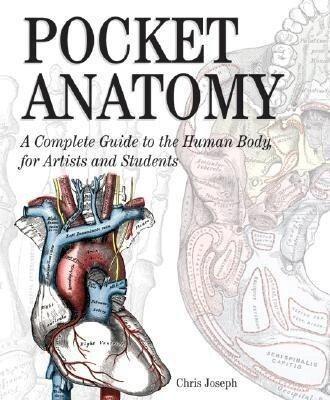 Pocket Anatomy: A Complete Guide to the Human Body, for Artists and Students als Buch