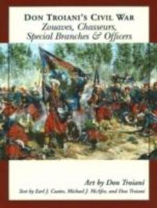 Don Troiani's Civil War Zouaves, Chasseurs, Special Branches, and Officers als Taschenbuch