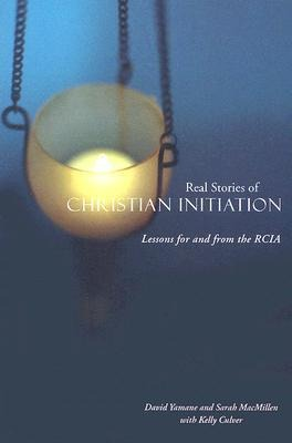 Real Stories of Christian Initiation: Lessons for and from the RCIA als Buch