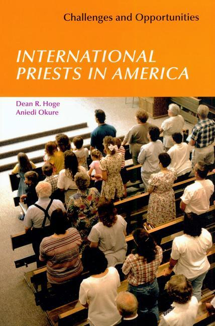 International Priests in America: Challenges and Opportunities als Taschenbuch