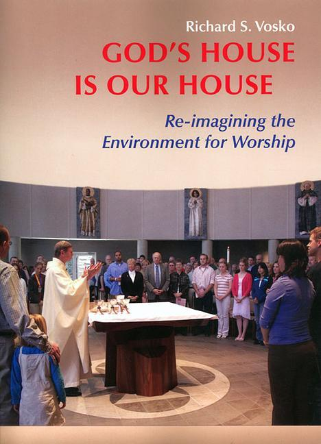 God's House Is Our House: Re-Imagining the Environment for Worship als Taschenbuch