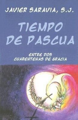 Tiempo de Pascua: Entre DOS Cuarentenas de Gracia als Taschenbuch