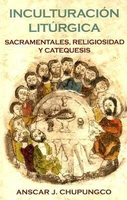 Inculturacion Liturgica: Sacramentales, Religiosidad y Catequesis als Taschenbuch