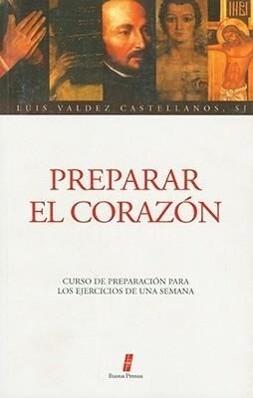 Preparar el Corazon: Curso de Preparacion Para los Ejercicios de una Semana als Taschenbuch