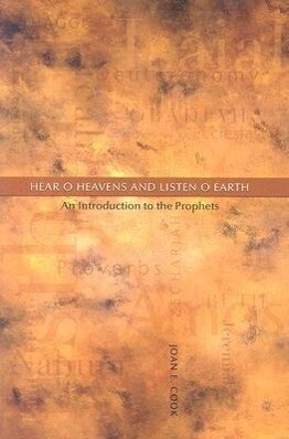 Hear, O Heavens and Listen, O Earth: An Introduction to the Prophets als Taschenbuch