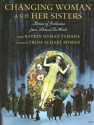 Changing Woman and Her Sisters: Stories of Goddesses from Around the World als Buch
