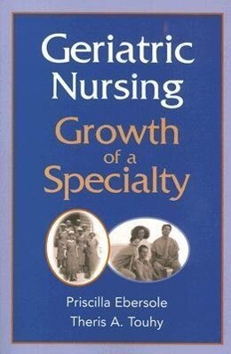 Geriatric Nursing: Growth of a Specialty als Taschenbuch