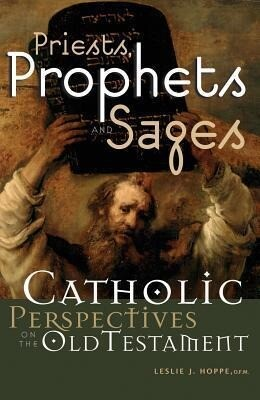 Priests, Prophets and Sages: Catholic Perspectives on the Old Testament als Taschenbuch