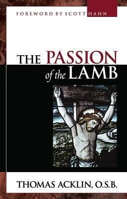 The Passion of the Lamb: God's Love Poured Out in Jesus als Taschenbuch