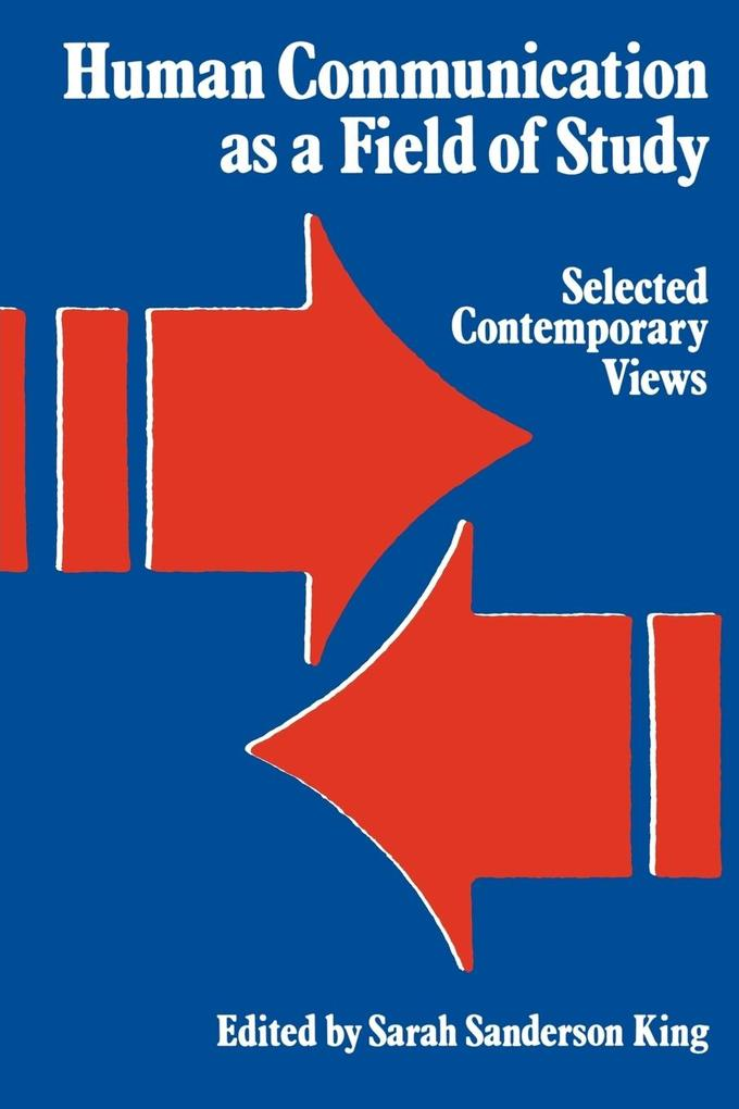 Human Communication as a Field of Study: Selected Contemporary Views als Taschenbuch