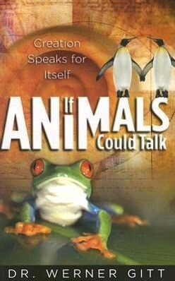 If Animals Could Talk: Creation Speaks for Itself als Taschenbuch