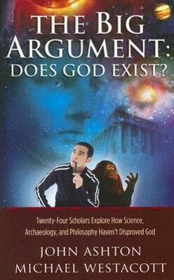 The Big Argument: Does God Exist?: Twenty-Four Scholars Explore How Science, Archaeology, and Philosophy Haven't Disproved God als Taschenbuch
