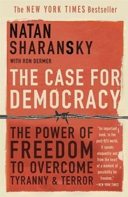 The Case for Democracy: The Power of Freedom to Overcome Tyranny and Terror als Taschenbuch