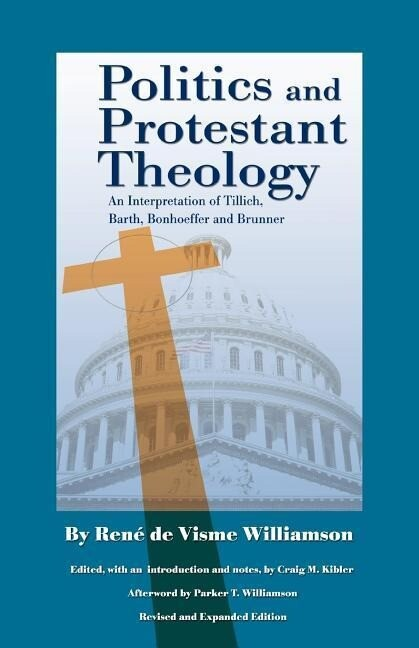 Politics and Protestant Theology: An Interpretation of Tillich, Barth, Bonhoeffer and Brunner als Taschenbuch