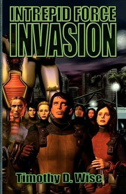 Intrepid Force: Invasion als Taschenbuch