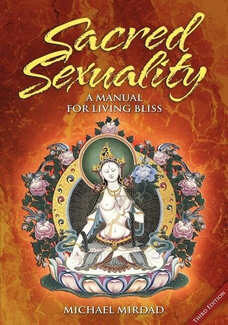 Sacred Sexuality: A Manual for Living Bliss als Taschenbuch