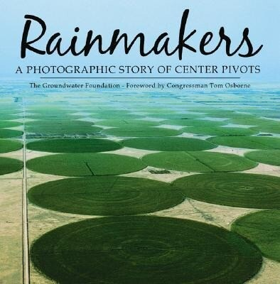 Rainmakers: A Photographic Story of Center Pivots als Buch