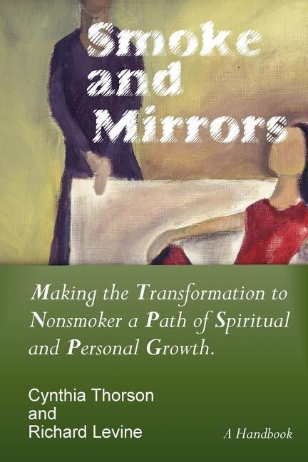 Smoke and Mirrors: Making the Transformation to Nonsmoker a Path of Spiritual and Personal Growth. als Taschenbuch