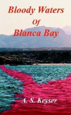 Bloody Waters of Blanca Bay als Taschenbuch