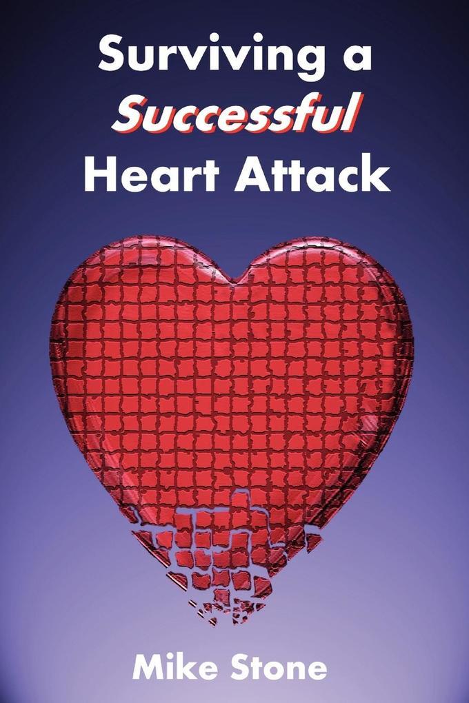 Surviving a Successful Heart Attack als Taschenbuch