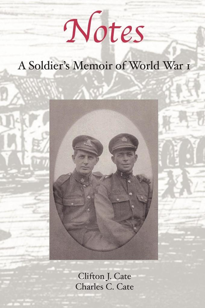 Notes: A Soldier's Memoir of World War 1 als Taschenbuch