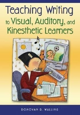 Teaching Writing to Visual, Auditory, and Kinesthetic Learners als Taschenbuch