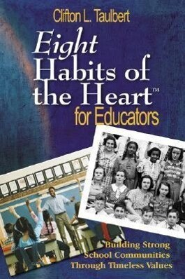 Eight Habits of the Heart(tm) for Educators: Building Strong School Communities Through Timeless Values als Taschenbuch