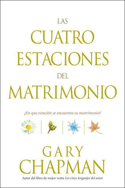 Las Cuatro Estaciones del Matrimonio: 'en Qué Estación Se Encuentra Su Matrimonio? = Four Seasons of Marriage als Taschenbuch