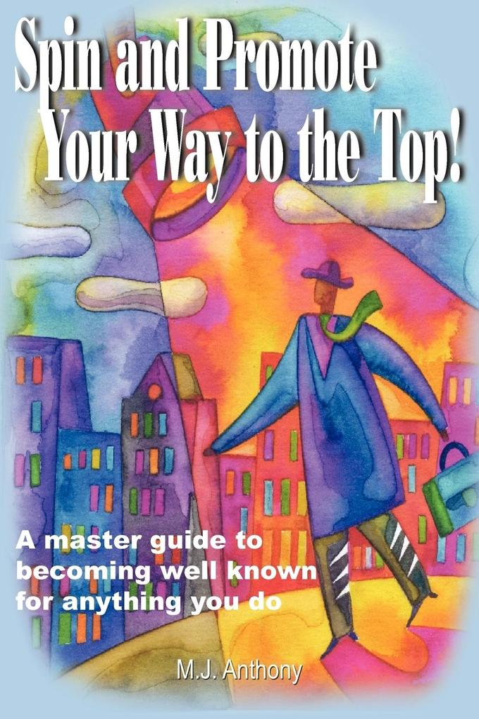 Spin and Promote Your Way to the Top! als Taschenbuch
