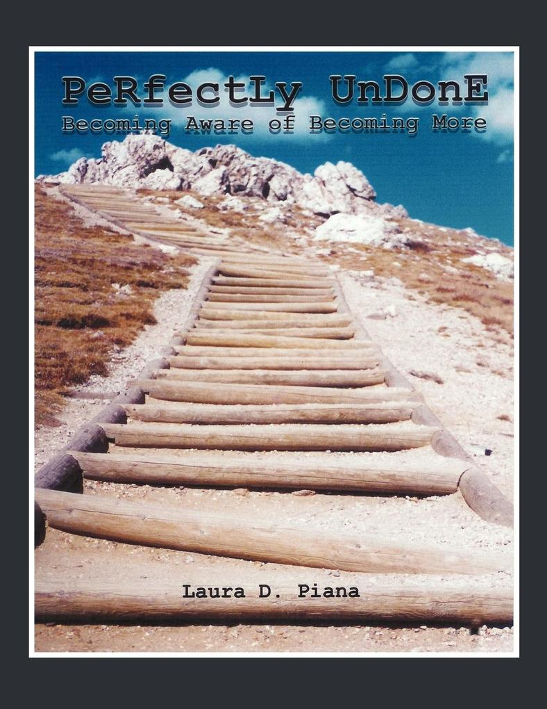 Perfectly Undone: Becoming Aware of Becoming More als Taschenbuch