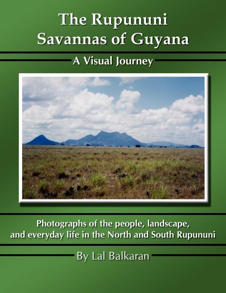 The Rupununi Savannas of Guyana: A Visual Journey als Taschenbuch