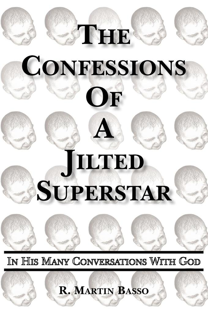 The Confessions Of A Jilted Superstar, In His Many Conversations With God als Taschenbuch