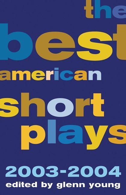 The Best American Short Plays 2003-2004 als Buch