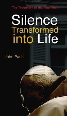 Silence Transformed Into Life: The Testament of His Final Year als Taschenbuch