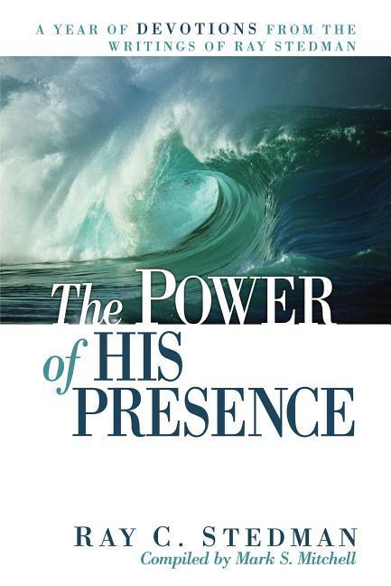 The Power of His Presence: A Year of Devotions from the Writings of Ray Stedman als Taschenbuch