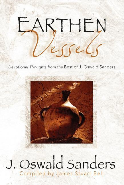 Earthen Vessels: Devotional Thoughts from the Best of J. Oswald Sanders als Taschenbuch