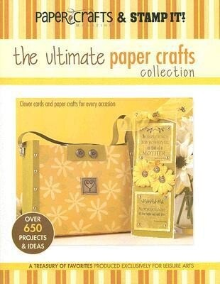 Paper Crafts Magazine and Stamp It!: The Ultimate Paper Crafts Collection als Taschenbuch