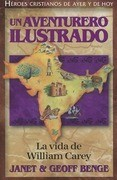 Un Aventurero Ilustrado: La Vida de William Carey = Illustrated an Adventurer
