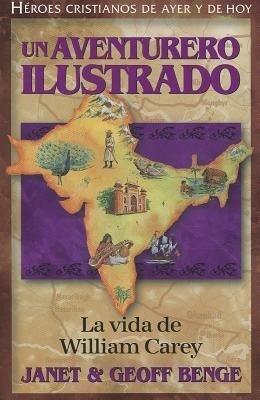 Un Aventurero Ilustrado: La Vida de William Carey = Illustrated an Adventurer als Taschenbuch