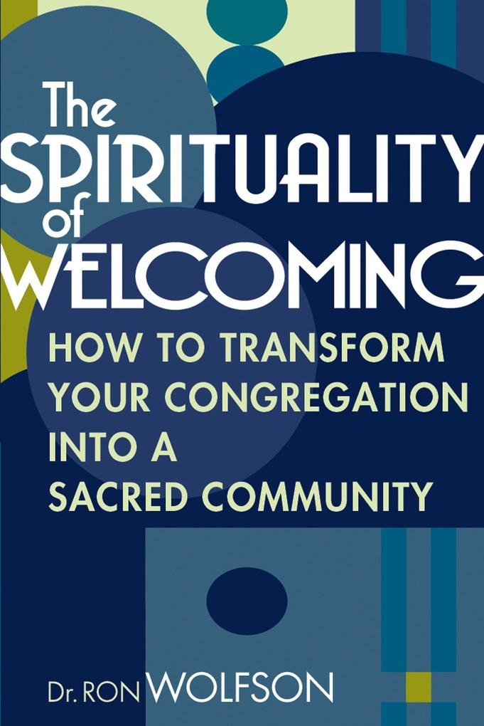 The Spirituality of Welcoming: How to Transform Your Congregation Into a Sacred Community als Taschenbuch
