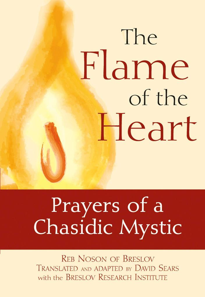 The Flame of the Heart: Prayers of a Chasidic Mystic als Taschenbuch