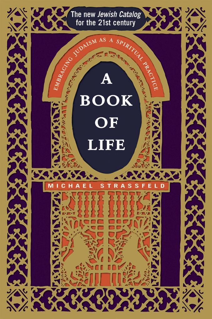 A Book of Life: Embracing Judaism as a Spiritual Practice als Taschenbuch